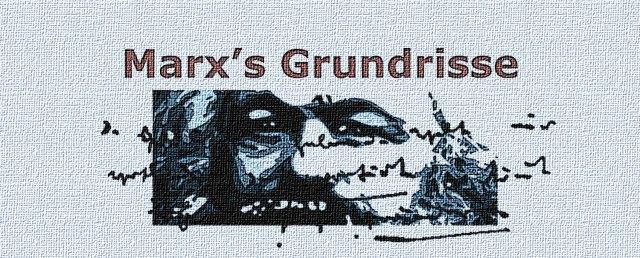 """""""Cómo nacieron los Grundrisse"""" - texto de Roman Rosdolsky - tomado del blog Marx desde cero en abril de 2013 Marx-grundrisse"""